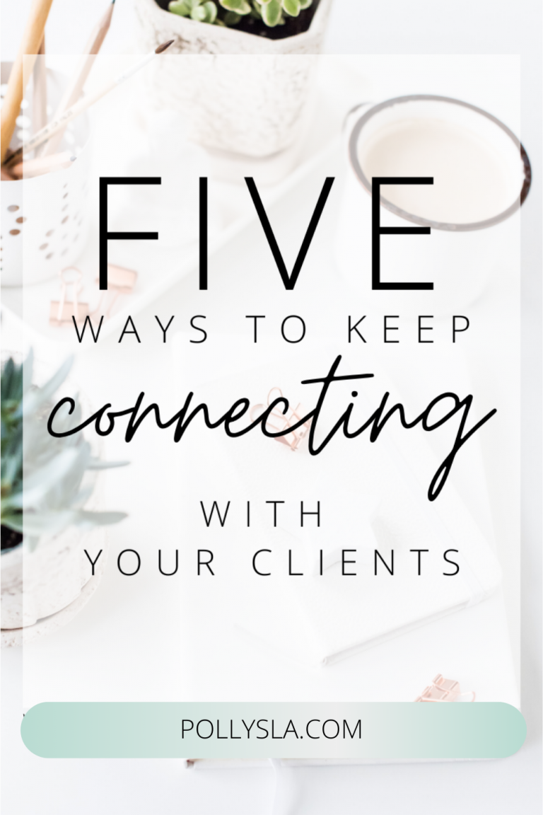 5 Ways to Keep Connecting With Your Ideal Clients