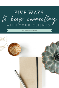 5 Ways to Keep Connecting With Your Clients