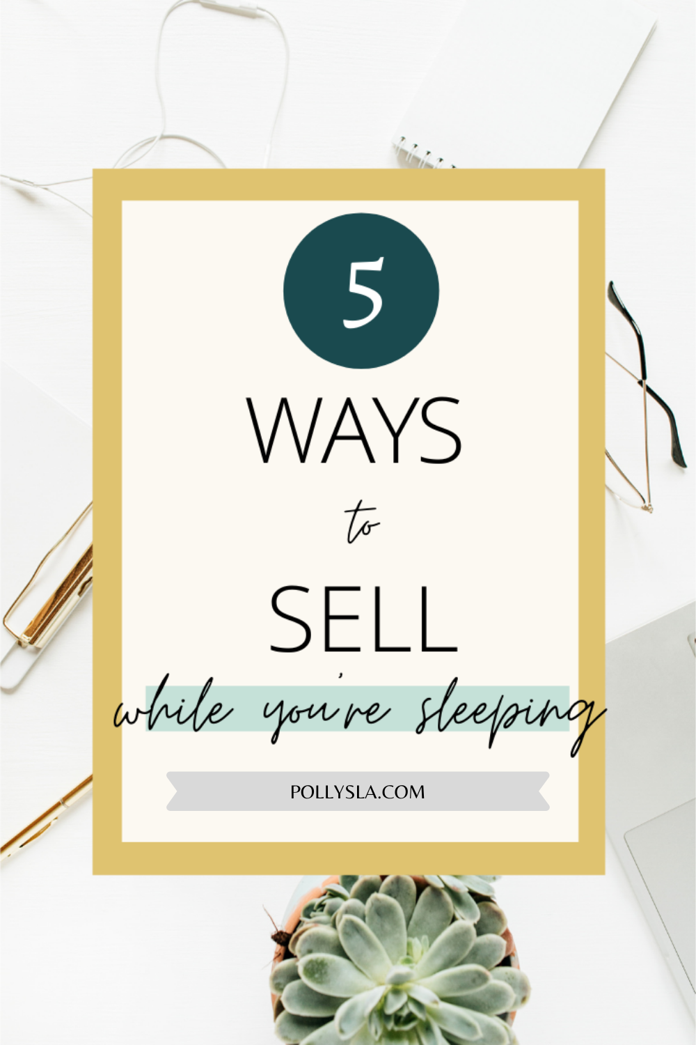 5 Ways to Sell While You're Sleeping